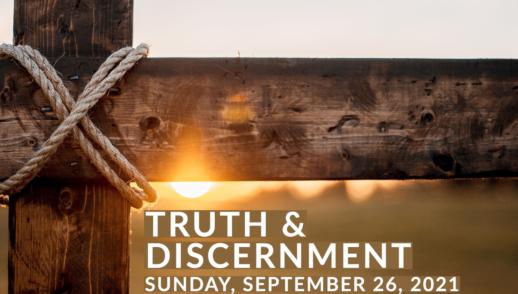 Truth & Discernment